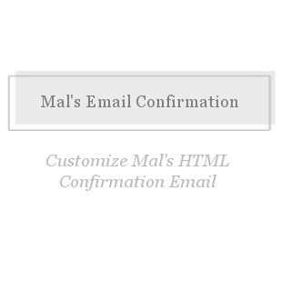 Mal's HTML Confirmation Email-